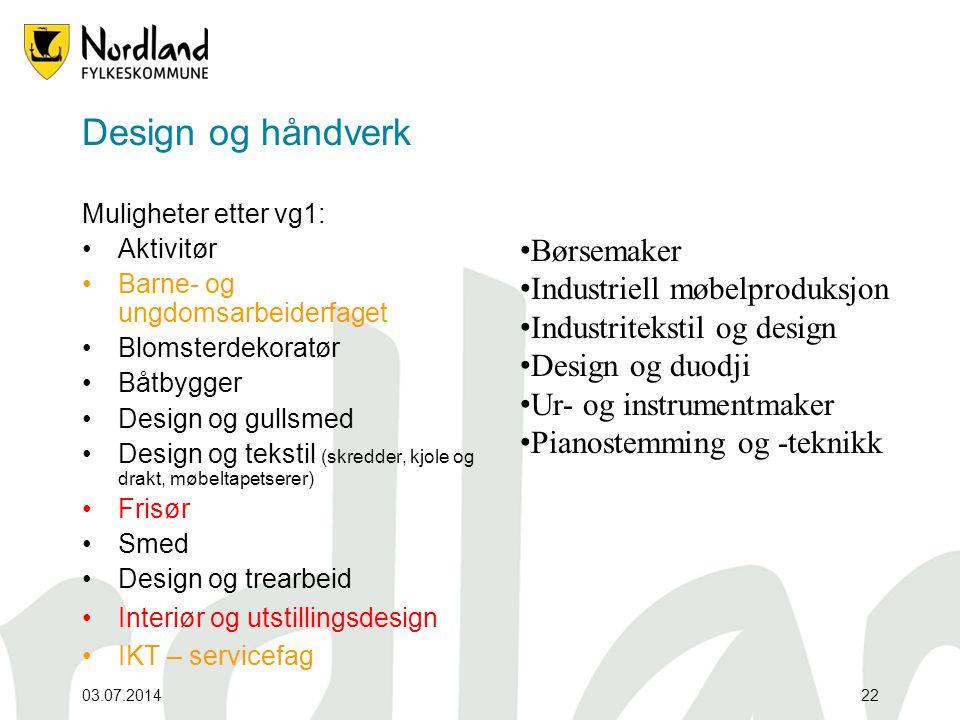 Design og håndverk Børsemaker Industriell møbelproduksjon