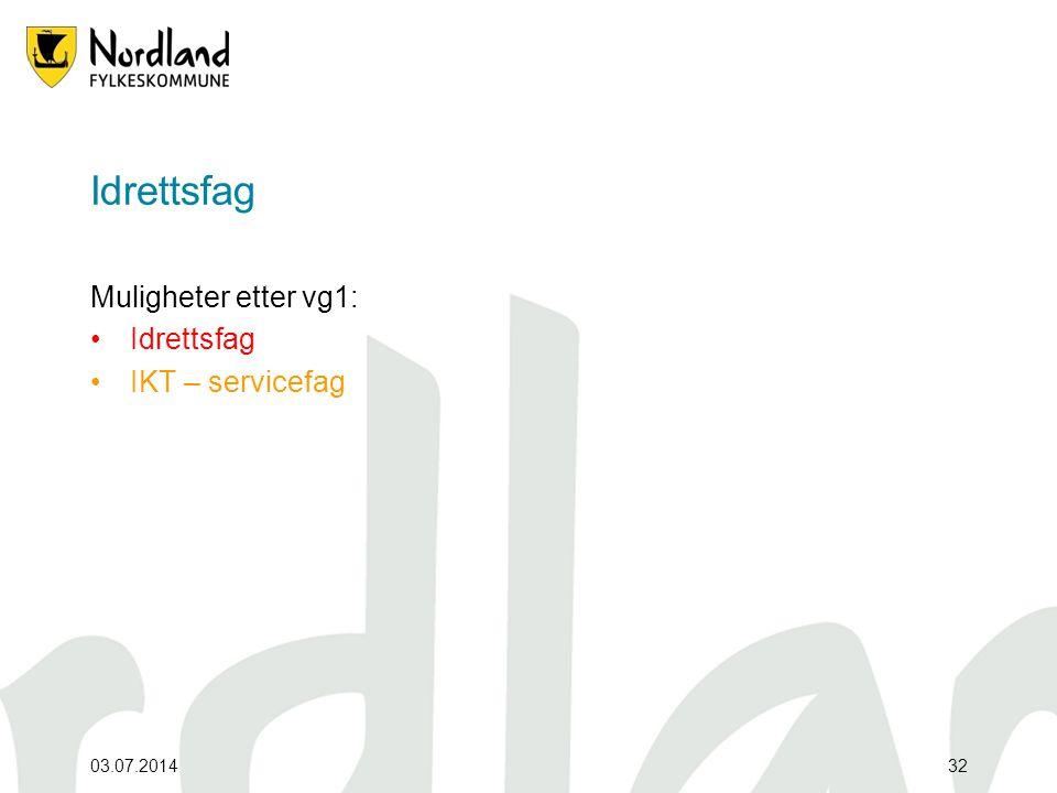 Idrettsfag Muligheter etter vg1: Idrettsfag IKT – servicefag
