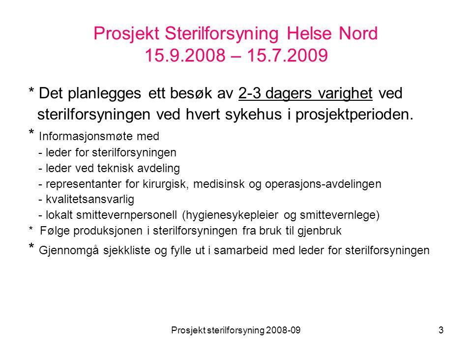 Prosjekt Sterilforsyning Helse Nord 15.9.2008 – 15.7.2009