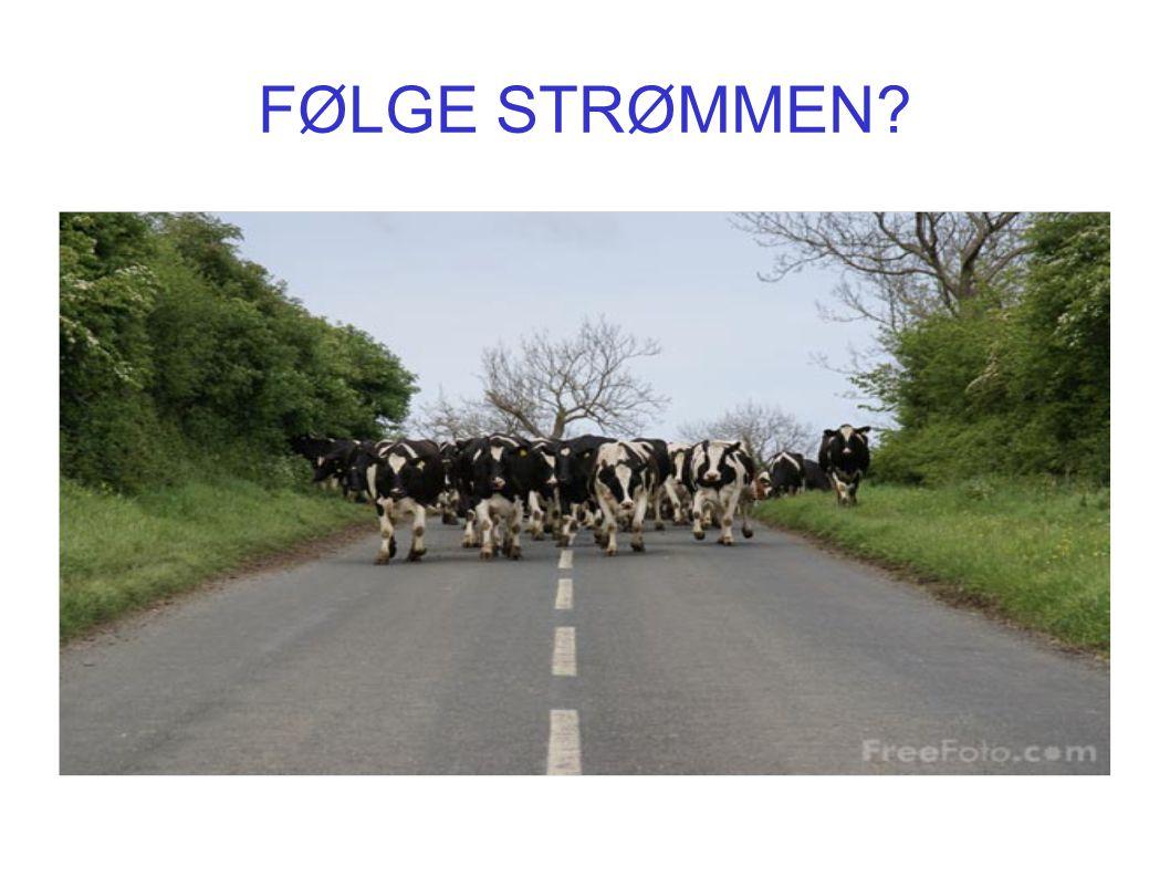 FØLGE STRØMMEN