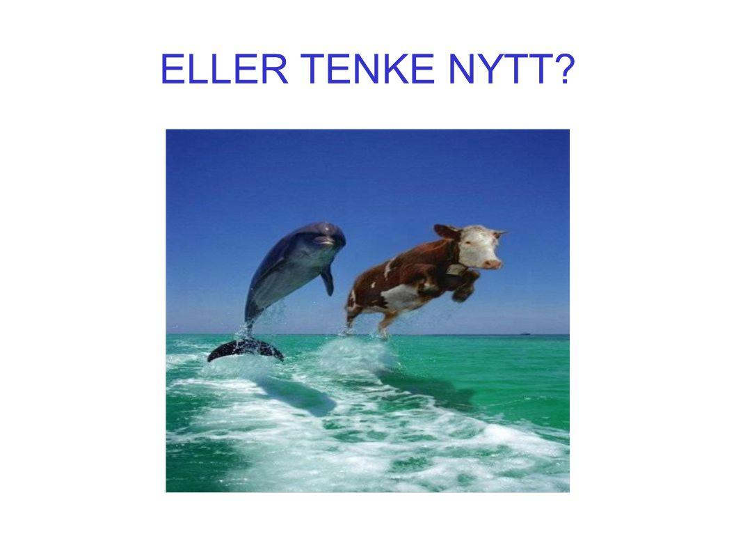 ELLER TENKE NYTT