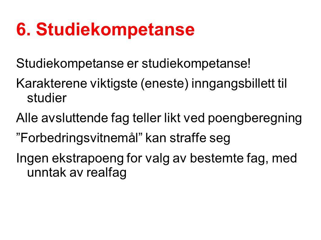 6. Studiekompetanse Studiekompetanse er studiekompetanse!