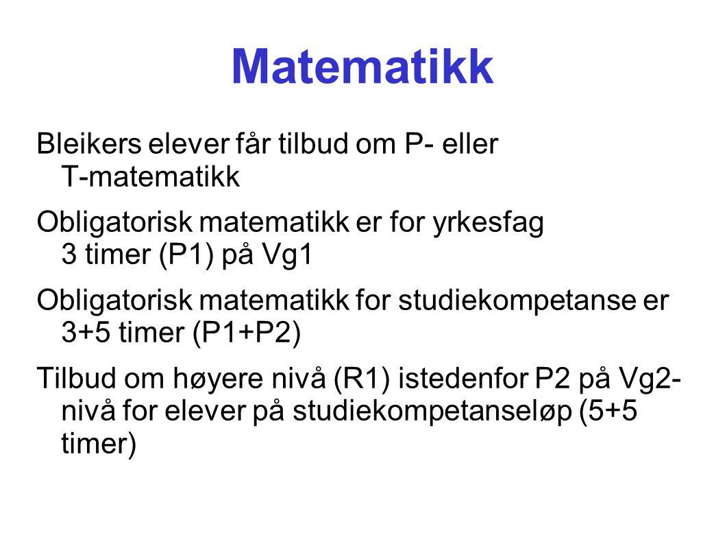 Matematikk Bleikers elever får tilbud om P- eller T-matematikk