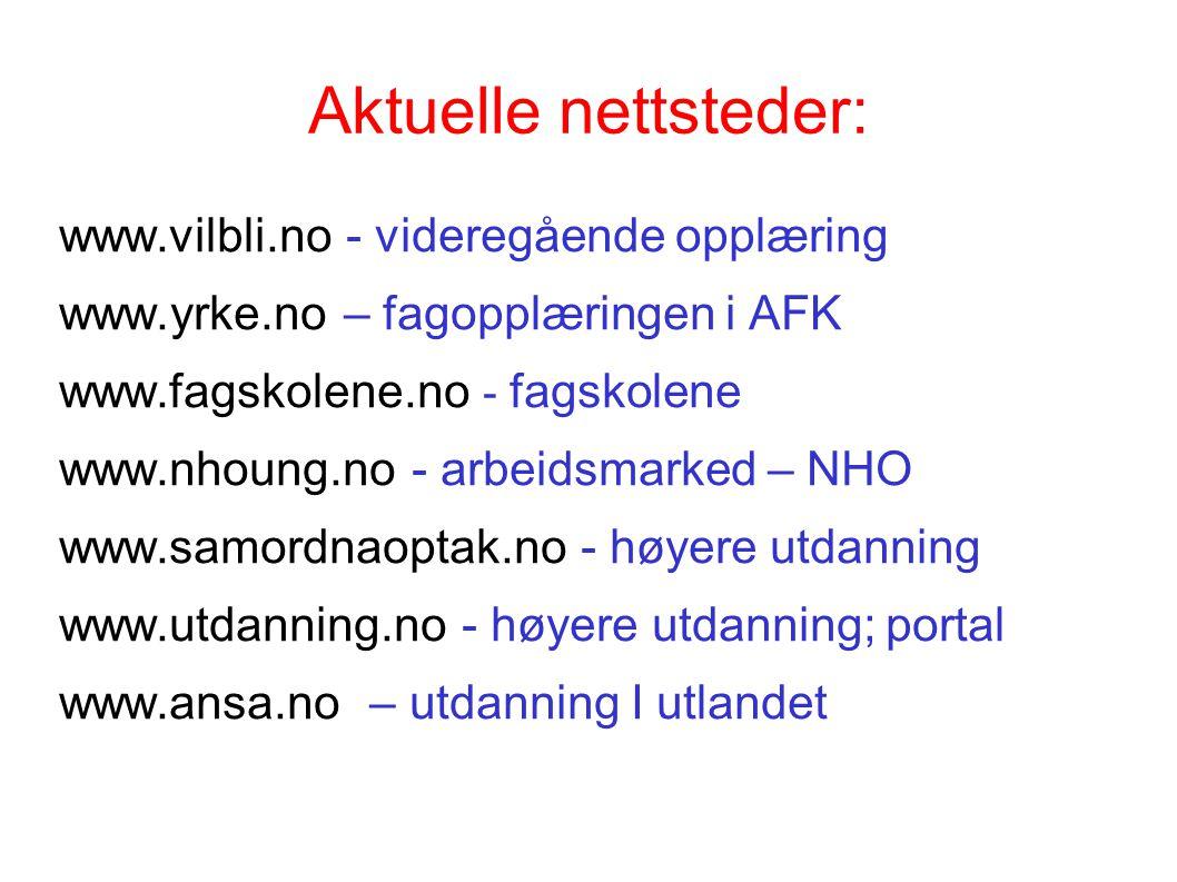 Aktuelle nettsteder: www.vilbli.no - videregående opplæring