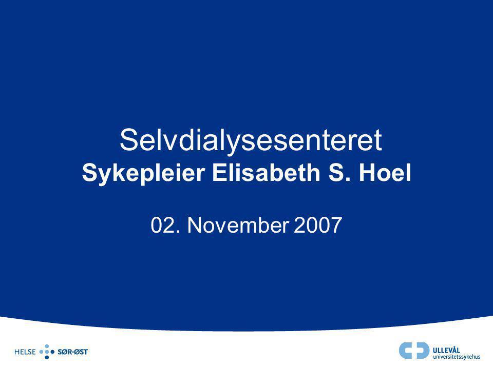 Selvdialysesenteret Sykepleier Elisabeth S. Hoel