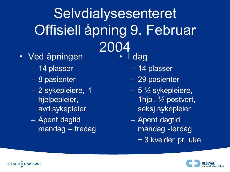 Selvdialysesenteret Offisiell åpning 9. Februar 2004