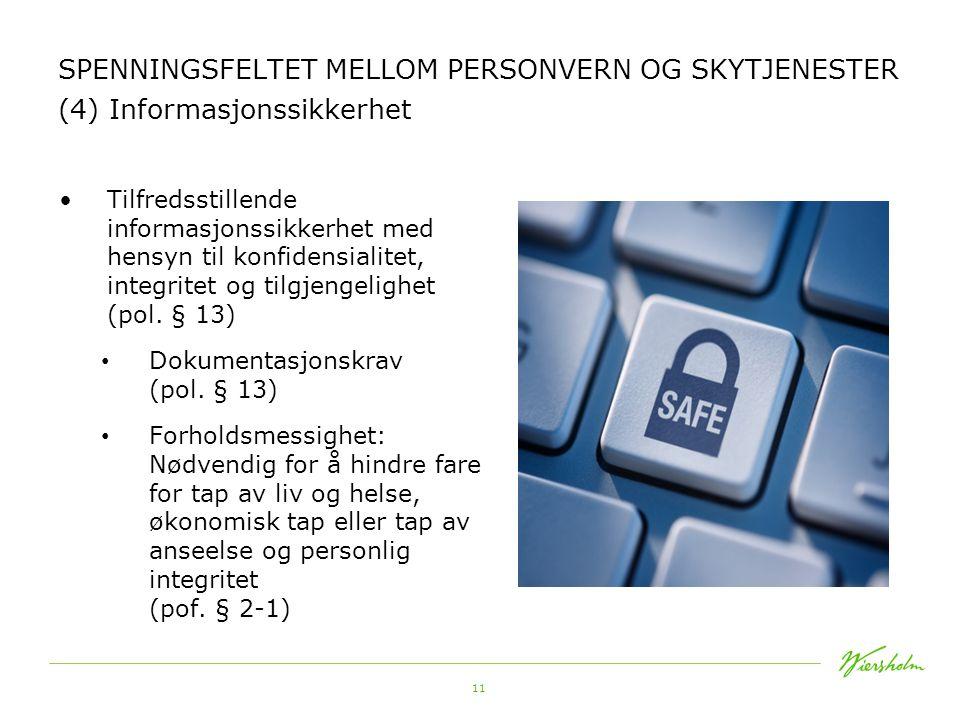 SPENNINGSFELTET MELLOM PERSONVERN OG SKYTJENESTER (4) Informasjonssikkerhet