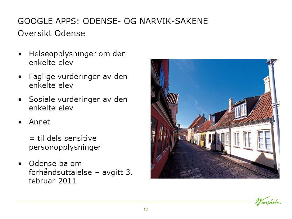 GOOGLE APPS: ODENSE- OG NARVIK-SAKENE Oversikt Odense