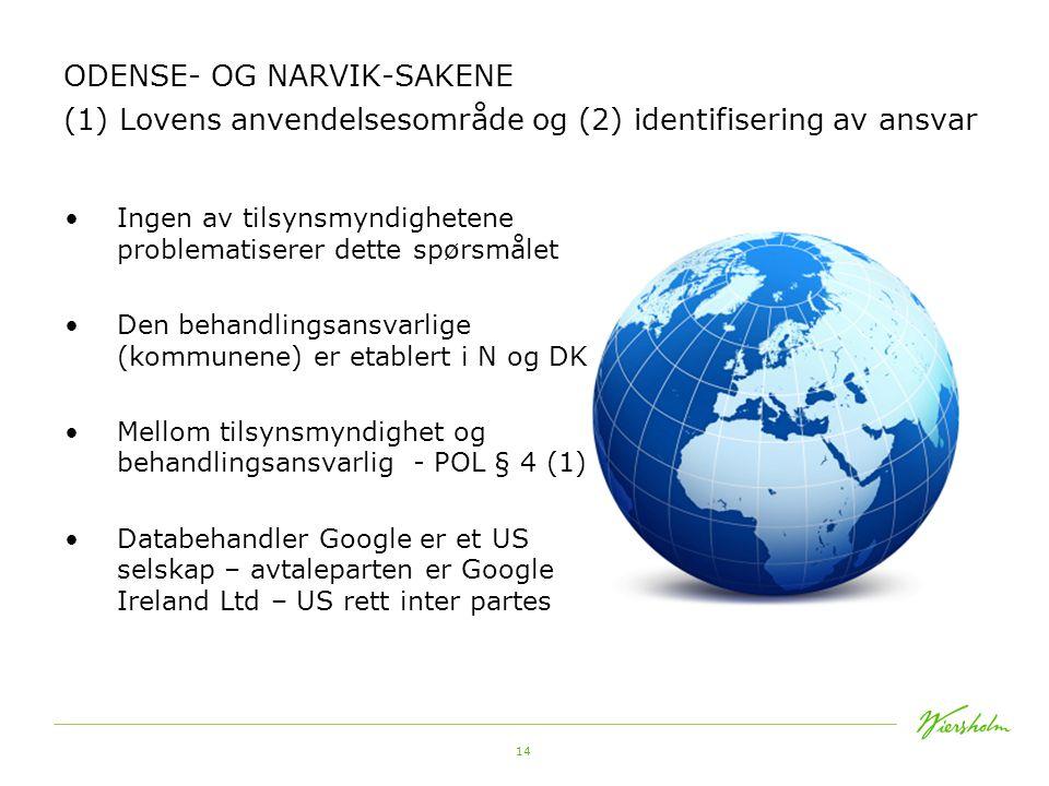 ODENSE- OG NARVIK-SAKENE (1) Lovens anvendelsesområde og (2) identifisering av ansvar