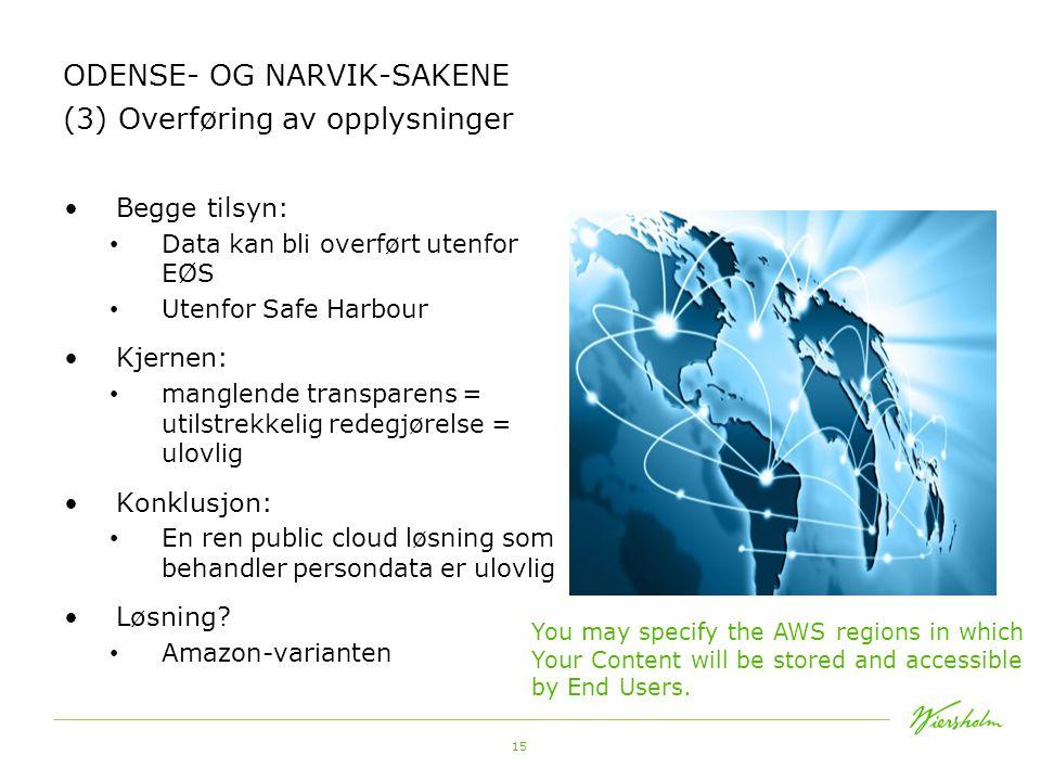 ODENSE- OG NARVIK-SAKENE (3) Overføring av opplysninger
