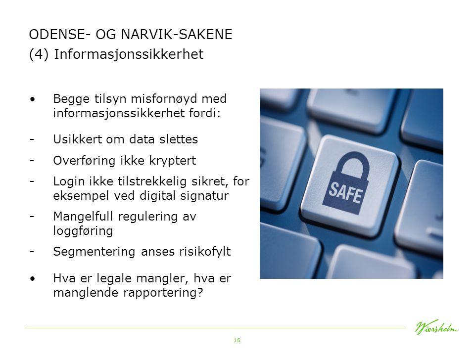 ODENSE- OG NARVIK-SAKENE (4) Informasjonssikkerhet