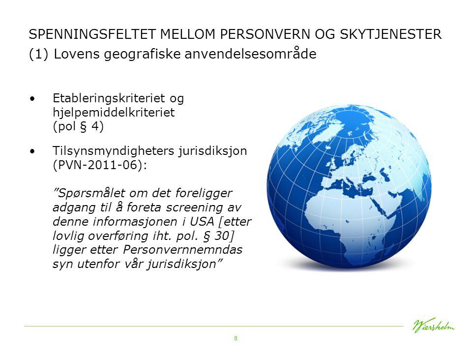 SPENNINGSFELTET MELLOM PERSONVERN OG SKYTJENESTER (1) Lovens geografiske anvendelsesområde