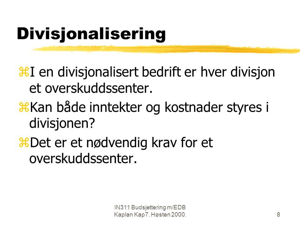 IN311 Budsjettering m/EDB Kaplan Kap7. Høsten 2000.