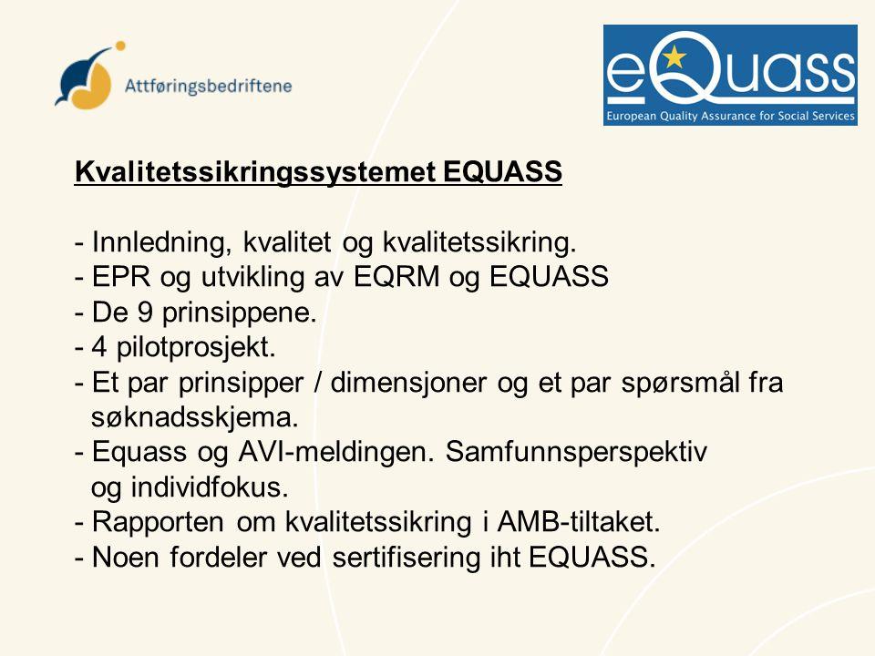 Kvalitetssikringssystemet EQUASS - Innledning, kvalitet og kvalitetssikring.