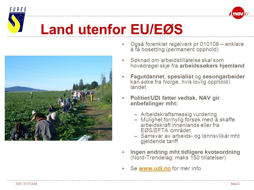 Land utenfor EU/EØS Også forenklet regelverk pr 010108 – enklere å få bosetting (permanent opphold)