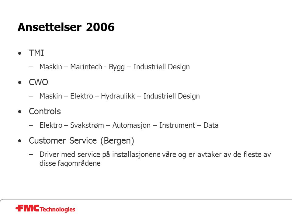Ansettelser 2006 TMI CWO Controls Customer Service (Bergen)