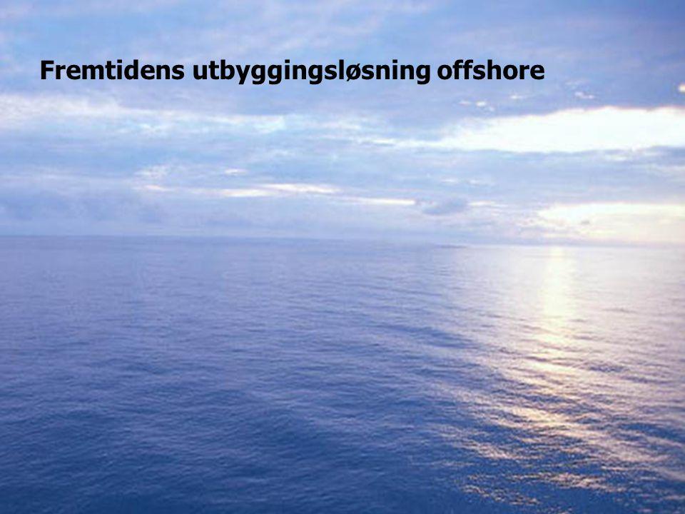 Fremtidens utbyggingsløsning offshore