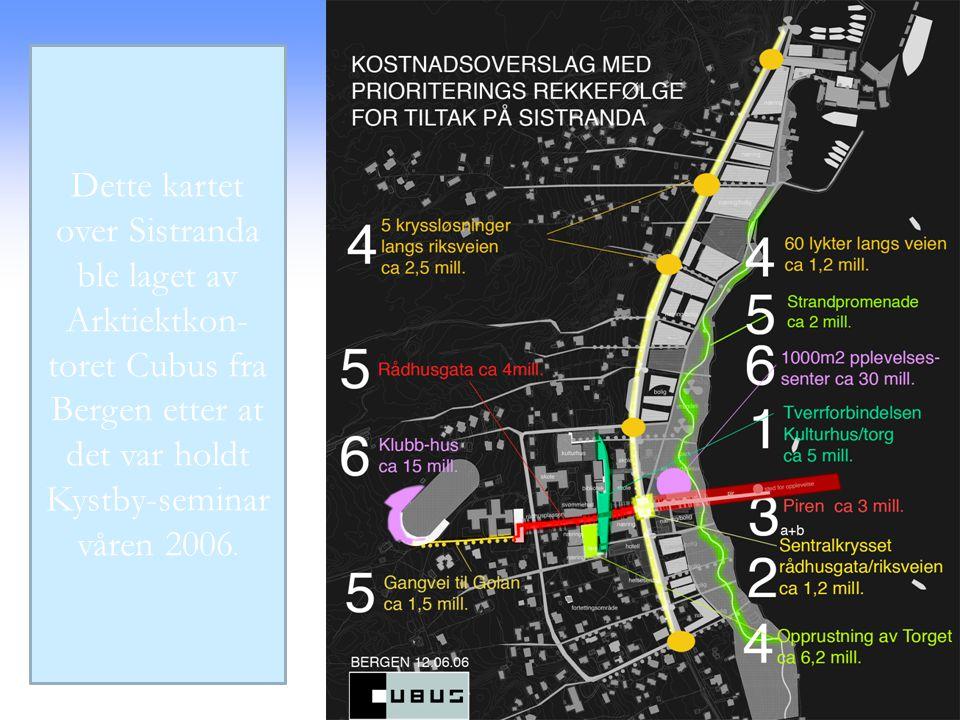 Dette kartet over Sistranda ble laget av Arktiektkon-toret Cubus fra Bergen etter at det var holdt Kystby-seminar våren 2006.