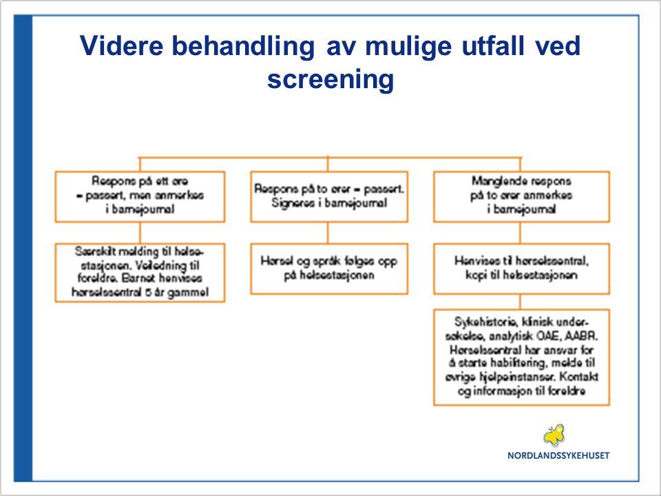 Videre behandling av mulige utfall ved screening