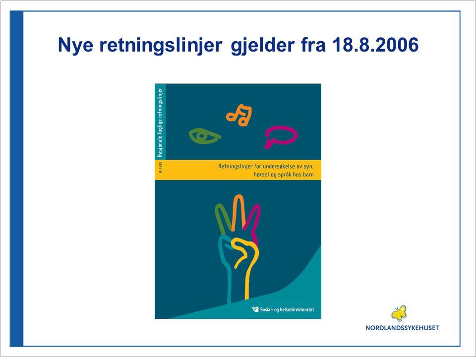 Nye retningslinjer gjelder fra 18.8.2006
