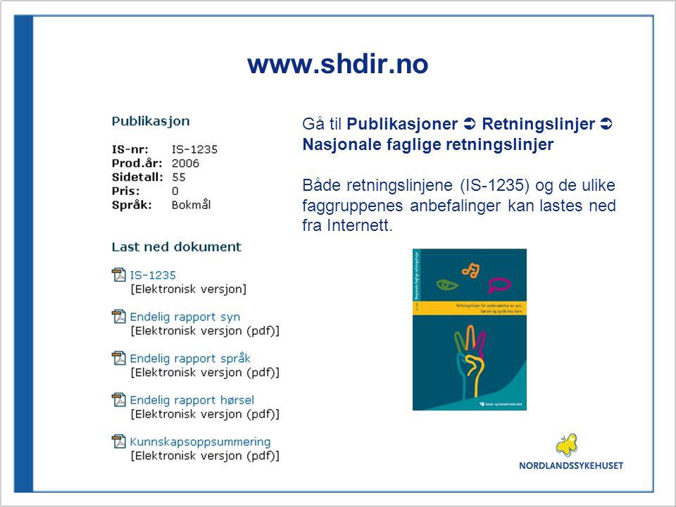 www.shdir.no Gå til Publikasjoner  Retningslinjer  Nasjonale faglige retningslinjer.