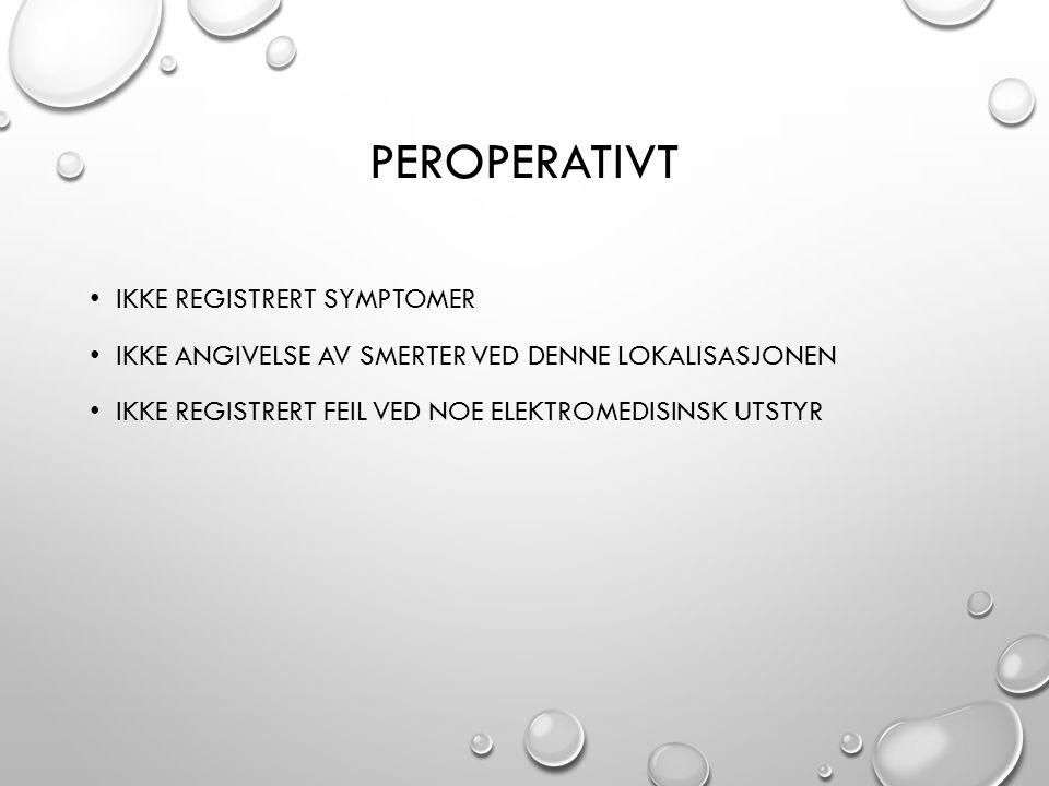 peroperativt Ikke registrert symptomer