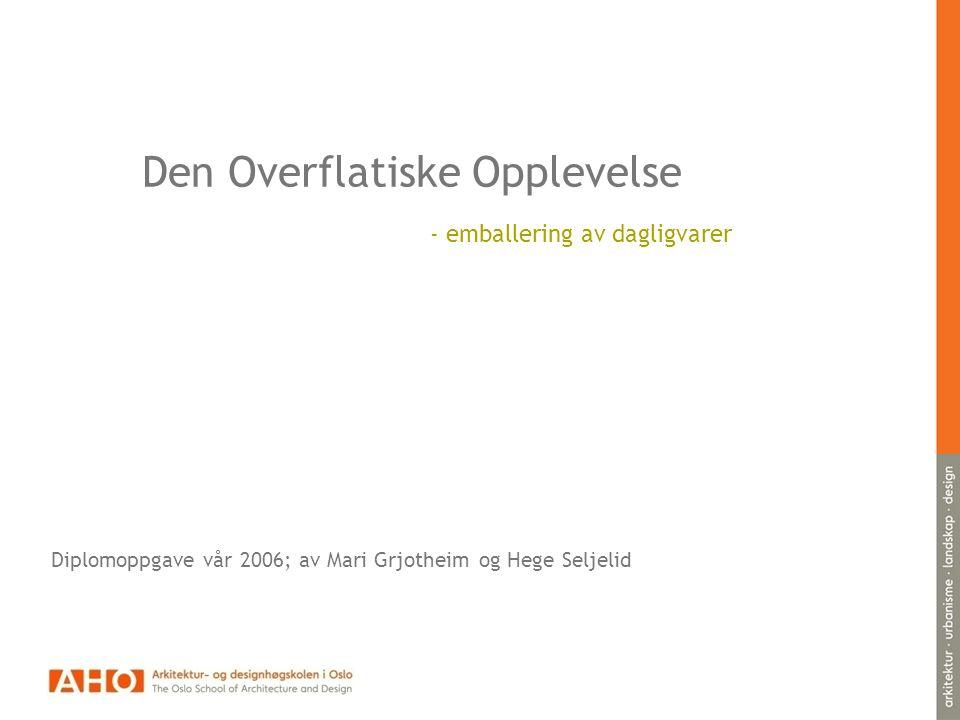 Den Overflatiske Opplevelse - emballering av dagligvarer