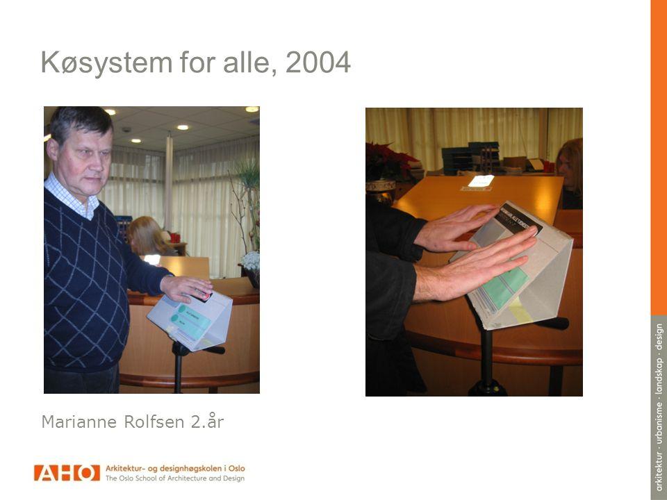 Køsystem for alle, 2004 Marianne Rolfsen 2.år