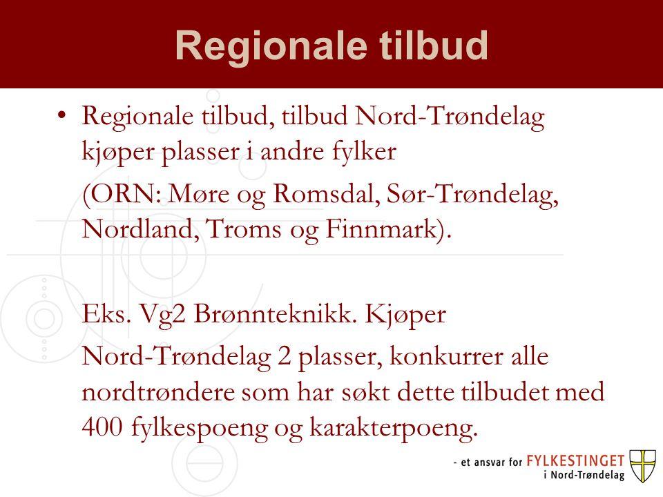 Regionale tilbud Regionale tilbud, tilbud Nord-Trøndelag kjøper plasser i andre fylker.