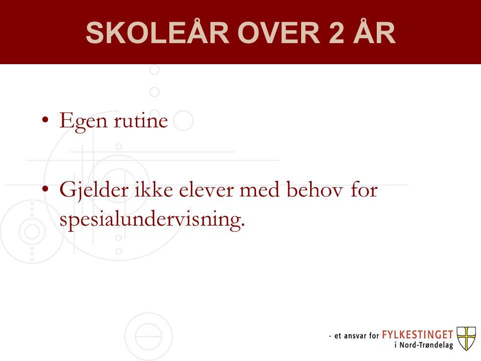SKOLEÅR OVER 2 ÅR Egen rutine