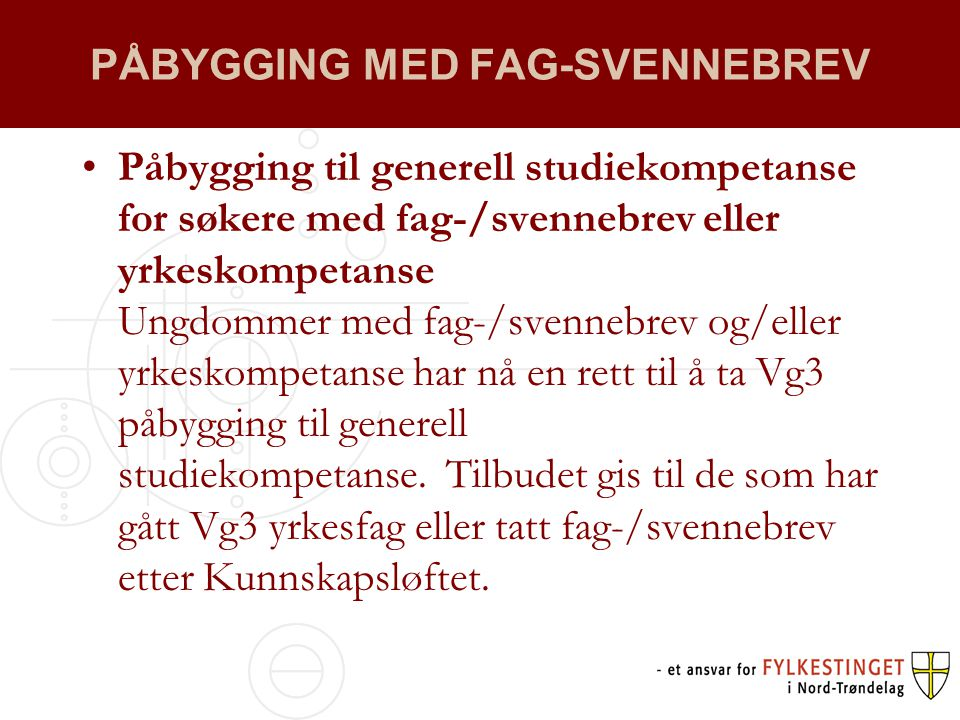 PÅBYGGING MED FAG-SVENNEBREV