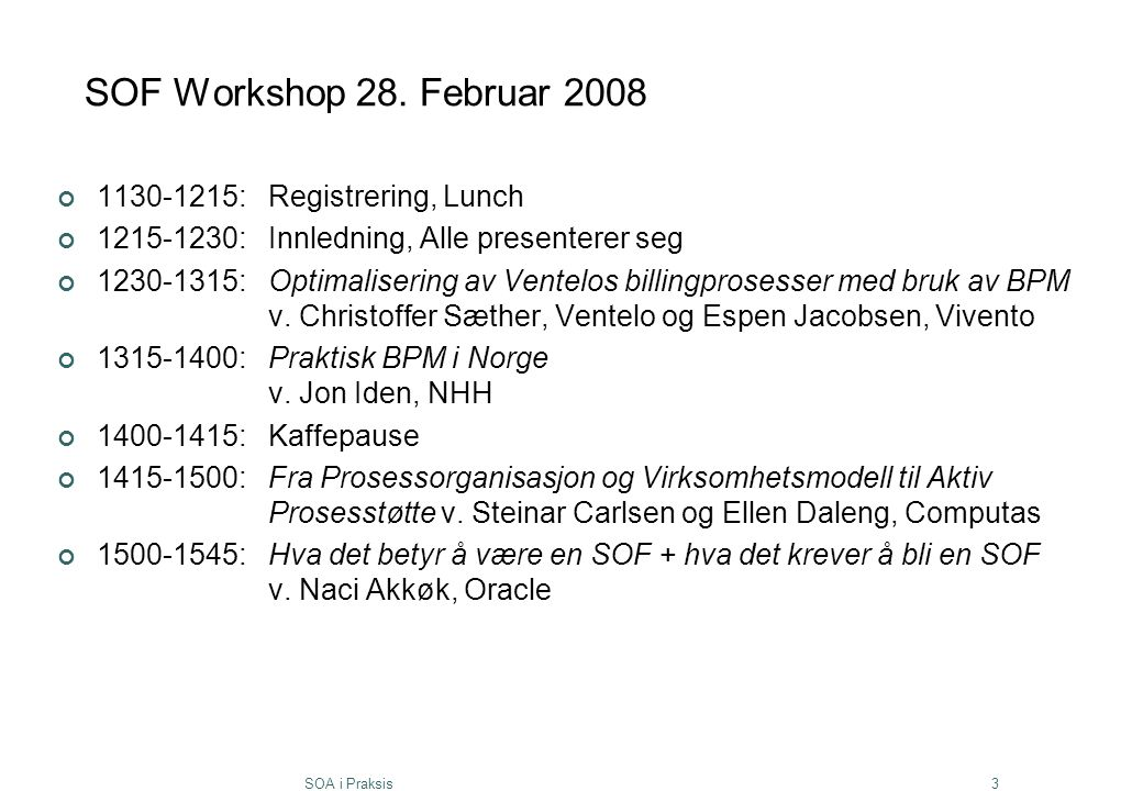 SOF Workshop 28. Februar 2008 1130-1215: Registrering, Lunch