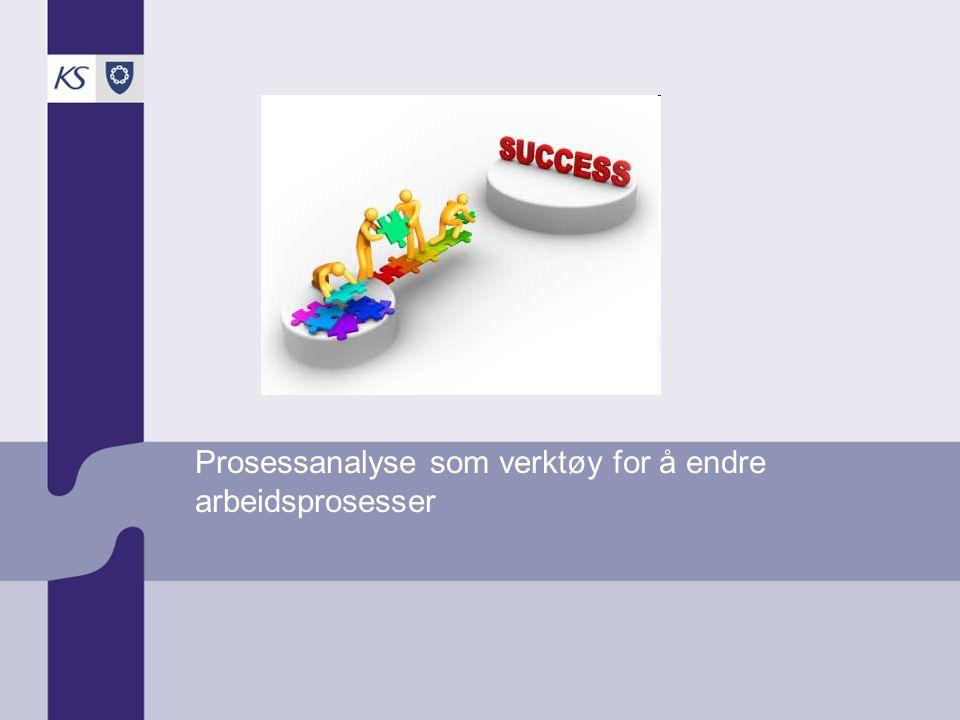 Prosessanalyse som verktøy for å endre arbeidsprosesser