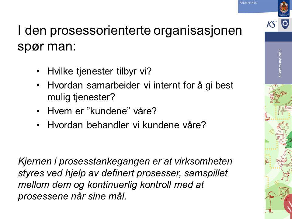 I den prosessorienterte organisasjonen spør man: