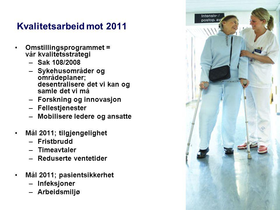 Kvalitetsarbeid mot 2011 Omstillingsprogrammet = vår kvalitetsstrategi