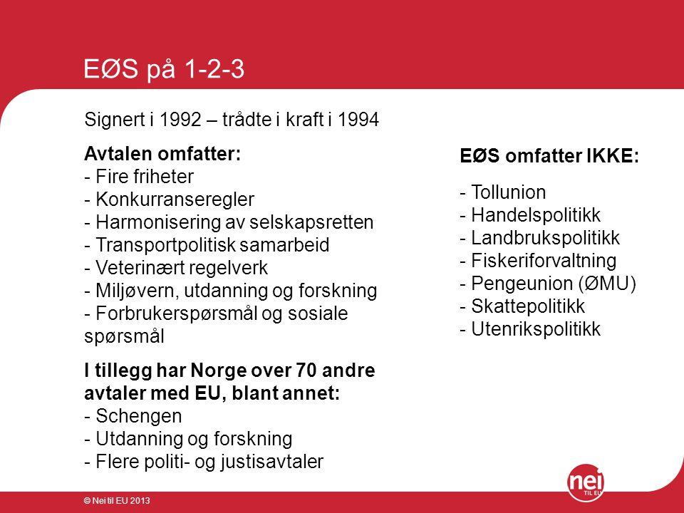 EØS på 1-2-3 Signert i 1992 – trådte i kraft i 1994 Avtalen omfatter: