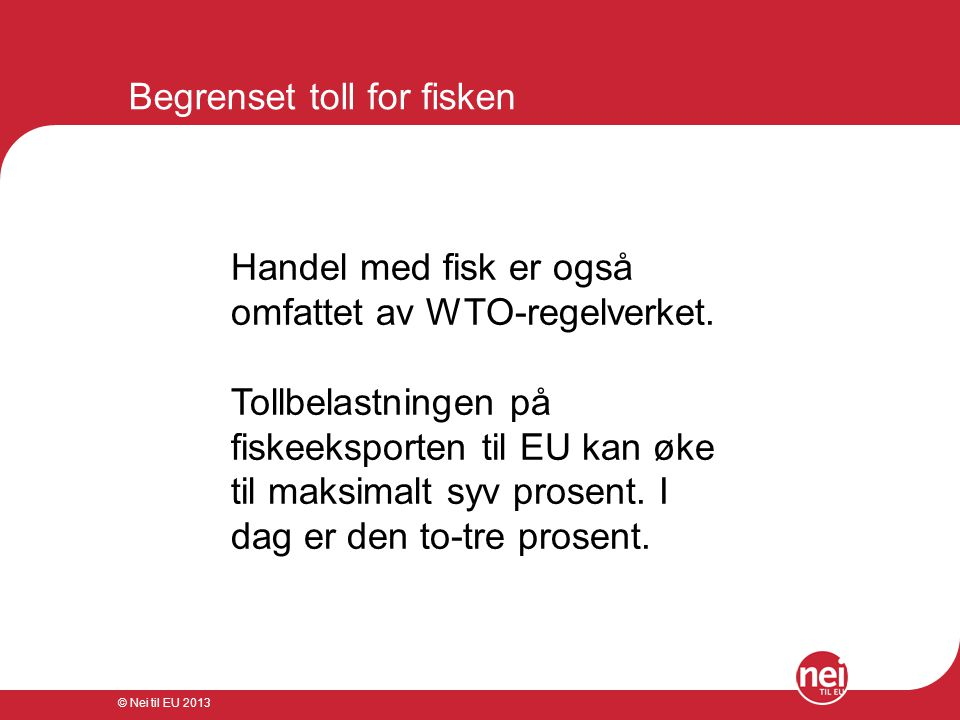 Begrenset toll for fisken