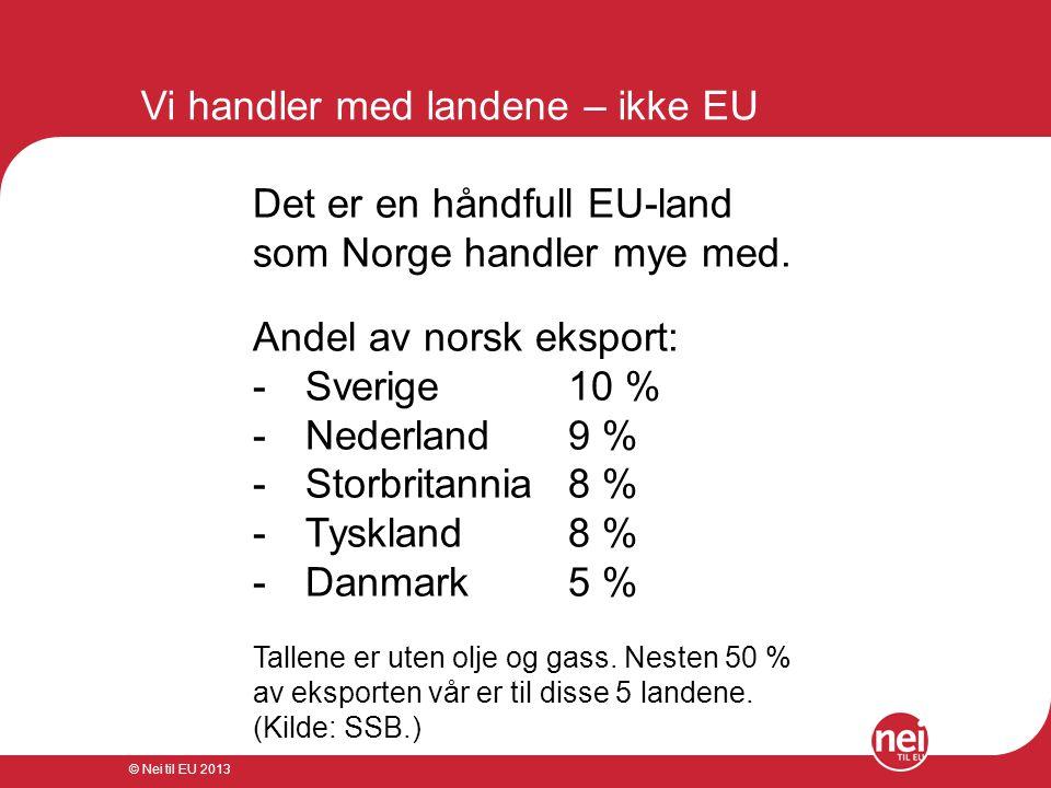 Vi handler med landene – ikke EU