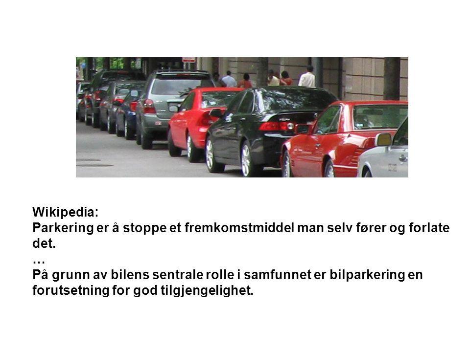 Wikipedia: Parkering er å stoppe et fremkomstmiddel man selv fører og forlate det.