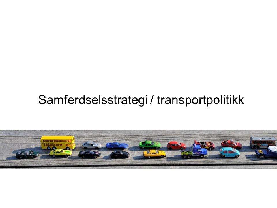Samferdselsstrategi / transportpolitikk