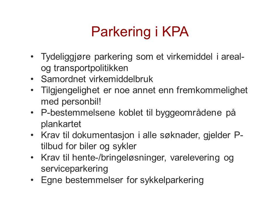 Parkering i KPA Tydeliggjøre parkering som et virkemiddel i areal- og transportpolitikken. Samordnet virkemiddelbruk.