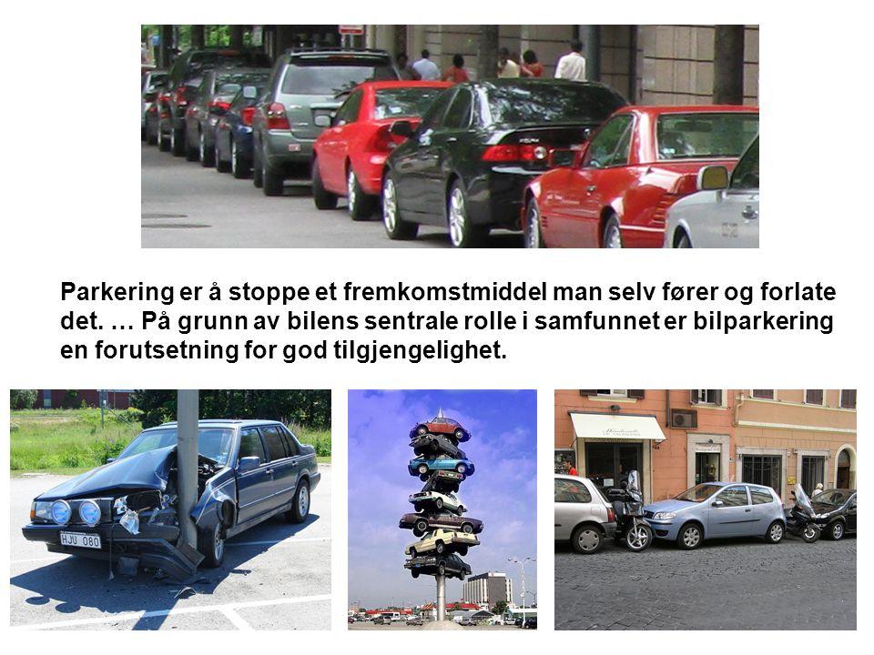 Parkering er å stoppe et fremkomstmiddel man selv fører og forlate det