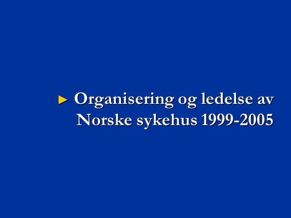 Organisering og ledelse av Norske sykehus 1999-2005