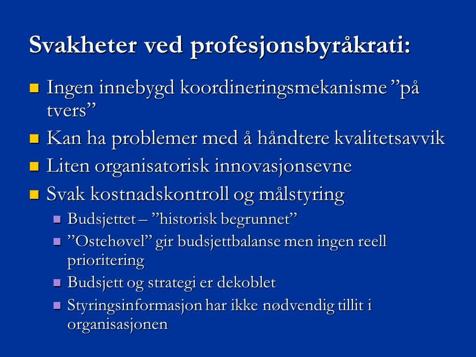 Svakheter ved profesjonsbyråkrati: