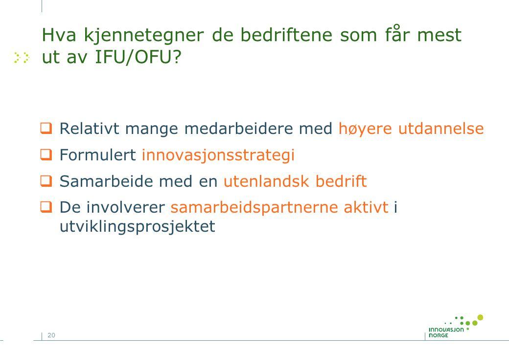 Hva kjennetegner de bedriftene som får mest ut av IFU/OFU