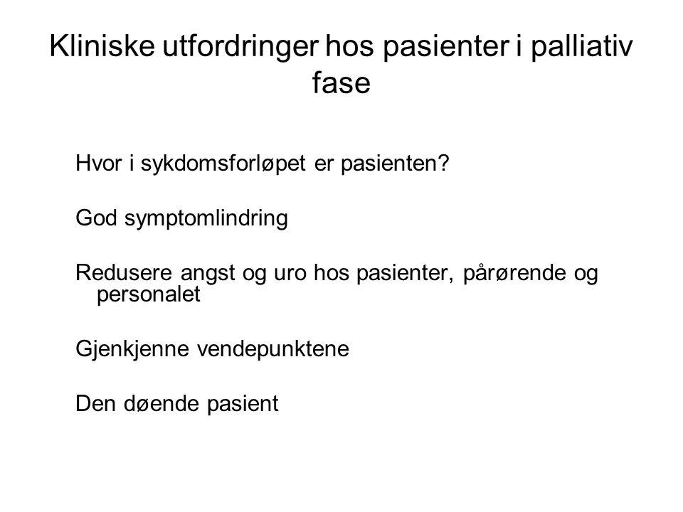 Kliniske utfordringer hos pasienter i palliativ fase