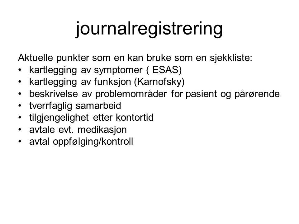 journalregistrering Aktuelle punkter som en kan bruke som en sjekkliste: kartlegging av symptomer ( ESAS)