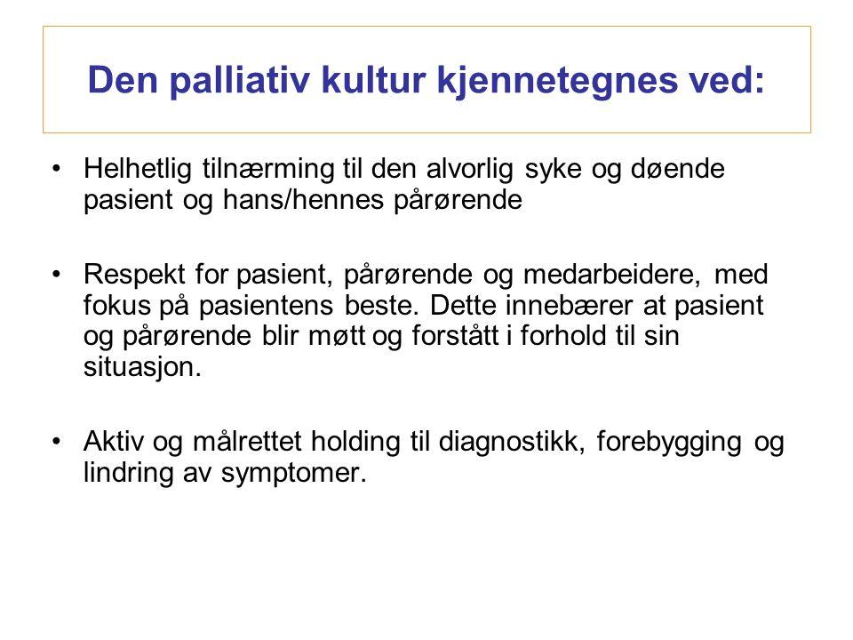 Den palliativ kultur kjennetegnes ved: