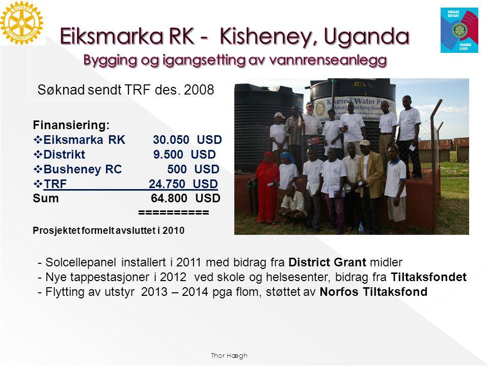 Søknad sendt TRF des. 2008 Finansiering: Eiksmarka RK 30.050 USD