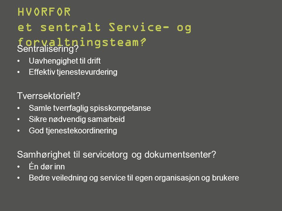 HVORFOR et sentralt Service- og forvaltningsteam